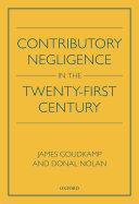 Contributory Negligence in the Twenty First Century