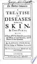 De morbis cutaneis  A treatise of diseases incident to the skin     The second edition revised and very much enlarged   With a portrait   Book