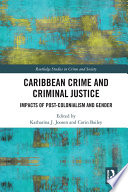 Caribbean Crime and Criminal Justice