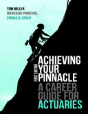 Achieving Your Pinnacle: A Career Guide for Actuaries Pdf/ePub eBook