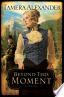 Beyond This Moment  Timber Ridge Reflections Book  2  Book PDF