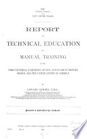 Report On Technical Education And Manual Training At The Paris Universal Exhibition Of 1889 And In Great Britain France And The United States Of America