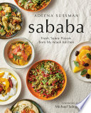 """Sababa: Fresh, Sunny Flavors From My Israeli Kitchen: A Cookbook"" by Adeena Sussman, Michael Solomonov"