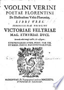 U V Poetae Florentini De Illustratione Urbis Florentiae Libri Tres Secunda Editio Magis Aucta Et Castigata By C Strozzi