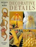 Design and Make Decorative Details