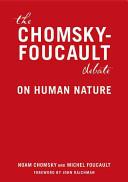 The Chomsky Foucault Debate