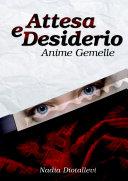 Attesa e Desiderio - (Anime Gemelle)