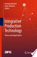 Integrative Production Technology