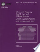 Choices in Financing Health Care and Old Age Security Book PDF