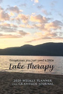 Sometimes You Just Need a Little Lake Therapy