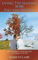 Living The Seasons Of Life Fall And Winter Book PDF