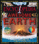 The Encyclopedia of Our Awesome Earth