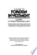 A Guide to Foreign Investment Under United States Law