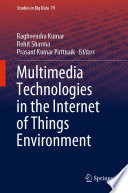 Multimedia Technologies in the Internet of Things Environment