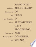 Annotated Bibliography of Films in Automation  Data Processing  and Computer Science Book