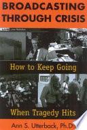 Broadcasting Through Crisis