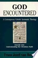 God Encountered Understanding The Christian Faith