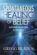 The Spontaneous Healing of Belief