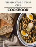 The New Atkins Diet Low Carb Cookbook Book