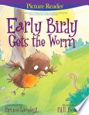 Early Birdy Gets the Worm (Picture Reader)