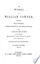 The Works of William Cowper: The life of William Cowper. Letters, 1765-1782