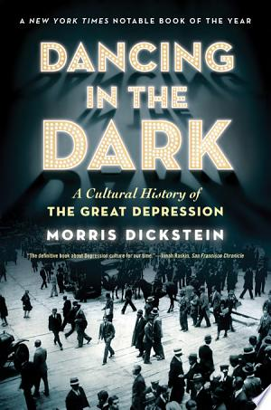 Download Dancing in the Dark: A Cultural History of the Great Depression Free Books - Get New Books