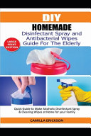 DIY Homemade Disinfectant Spray   Antibacterial Wipes Guide for the Elderly