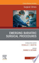 Emerging Bariatric Surgical Procedures  An Issue of Surgical Clinics  E Book