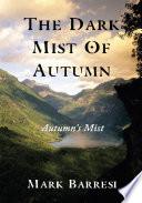 The Dark Mist Of Autumn