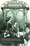 The Illustrated Girl S Own Treasury By The Editor Of The Illustrated Boy S Own Treasury  Book PDF