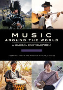 Music around the World  A Global Encyclopedia  3 volumes