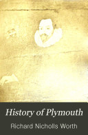 History of Plymouth from the Earliest Period to the Present Time