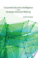 Corporate Security Intelligence and Strategic Decision Making