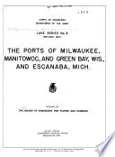 The Ports of Milwaukee  Manitowoe  and Green Bay  Wis   and Escanaba  Mich