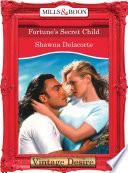 Fortune s Secret Child  Mills   Boon Desire   Fortune s Children  Book 25