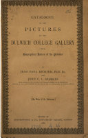 Catalogue of the pictures in the Dulwich college gallery with biogr. notices of the painters, by J.P. Richter and J.C.L. Sparkes