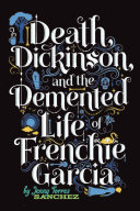 Death, Dickinson, and the Demented Life of Frenchie Garcia [Pdf/ePub] eBook