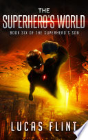 The Superhero s World  action adventure young adult superheroes