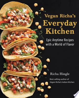 Download Vegan Richa's Everyday Kitchen Free Books - Dlebooks.net