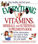 The Everything Vitamins  Minerals  and Nutritional Supplements Book