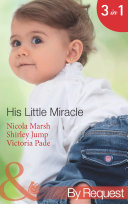 His Little Miracle  The Billionaire s Baby  Baby on Board  Book 20    Doorstep Daddy  Baby on Board  Book 22    Baby Be Mine  A Ranching Family  Book 11   Mills   Boon By Request