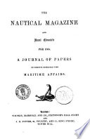 The Nautical Magazine and Naval Chronicle... a Journal of Papers on Subjects Connected with Maritime Affairs