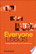 """Everyone Leads: Building Leadership from the Community Up"" by Paul Schmitz"