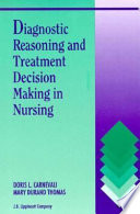 Diagnostic Reasoning and Treatment Decision Making in Nursing