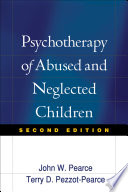Psychotherapy of Abused and Neglected Children  Second Edition