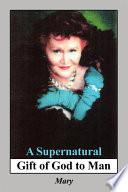 A Supernatural Gift Of God To Man