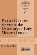 Post and Courier Service in the Diplomacy of Early Modern Europe Pdf/ePub eBook