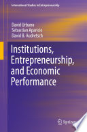 Institutions Entrepreneurship And Economic Performance