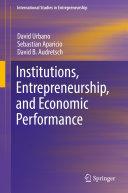 Institutions, Entrepreneurship, and Economic Performance