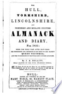The Hull, Yorkshire, Lincolnshire, and northern and midland counties almanack and diary, by J.D. Sollitt